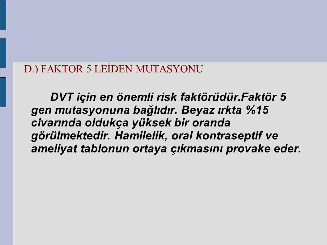 D.) FAKTOR 5 LEİDEN MUTASYONU