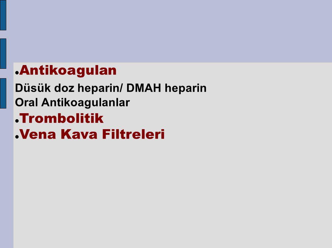 �Oral Antikoagulanlar �Trombolitik �Vena Kava Filtreleri
