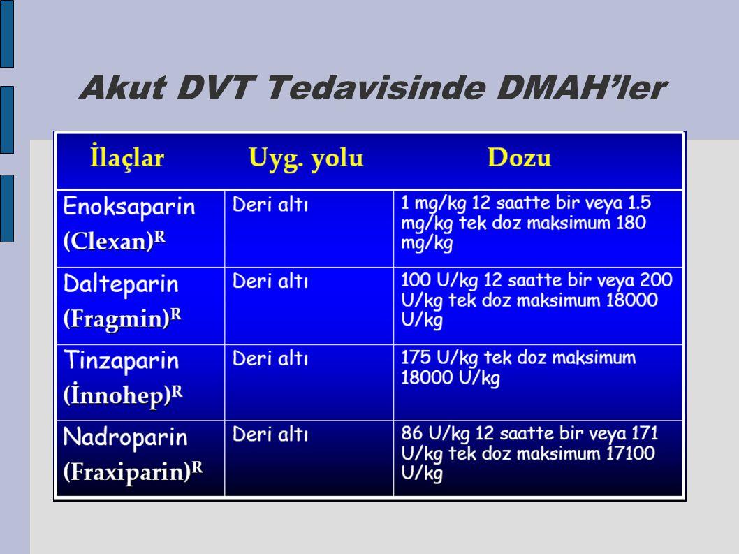 Akut DVT Tedavisinde DMAH'ler