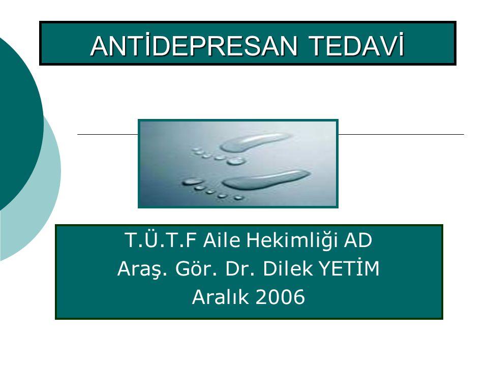 T.Ü.T.F Aile Hekimliği AD Araş. Gör. Dr. Dilek YETİM Aralık 2006