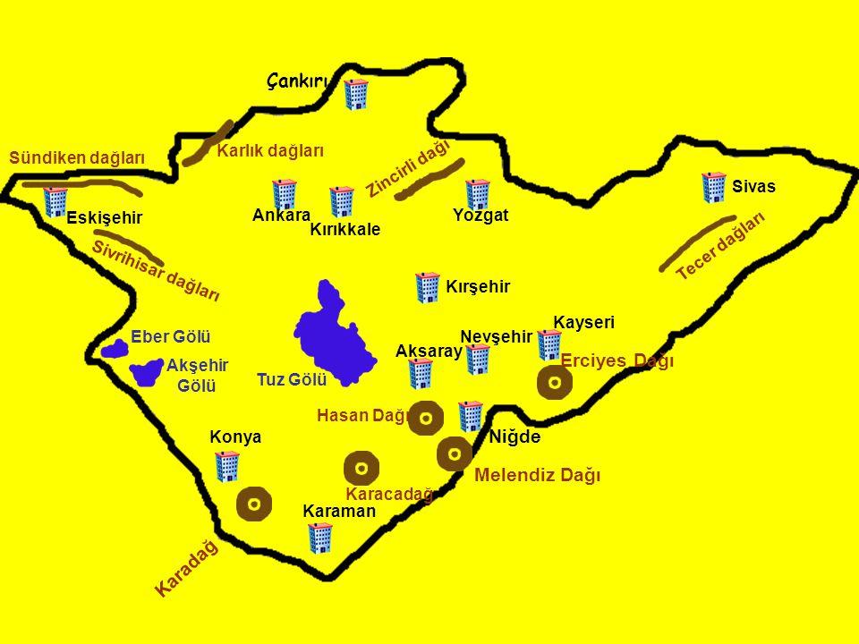 Çankırı Erciyes Dağı Niğde Melendiz Dağı Karadağ Karlık dağları