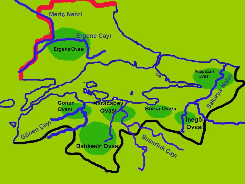 Meriç Nehri Ergene Çayı Sakarya Nehri Karacabey Ovası İnegöl Ovası