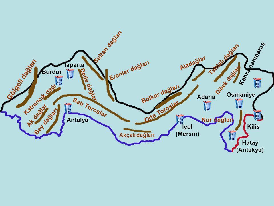 Gölgeli dağları Sultan dağları Tahtalı dağları Aladağlar Isparta
