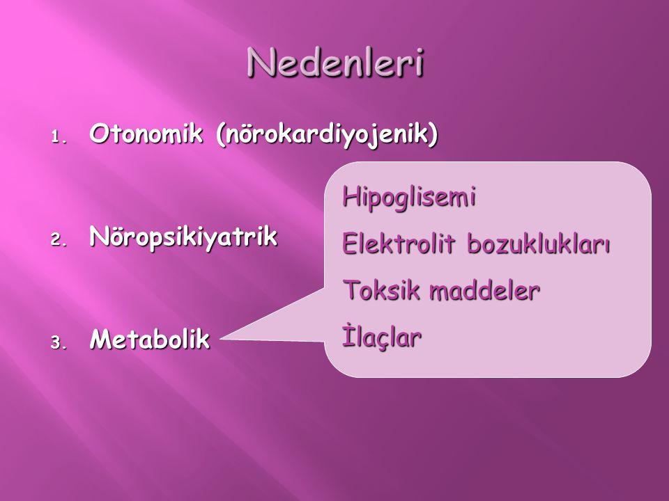 Nedenleri Otonomik (nörokardiyojenik) Nöropsikiyatrik Hipoglisemi