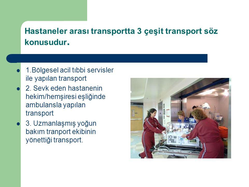 Hastaneler arası transportta 3 çeşit transport söz konusudur.