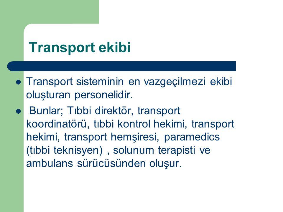 Transport ekibi Transport sisteminin en vazgeçilmezi ekibi oluşturan personelidir.