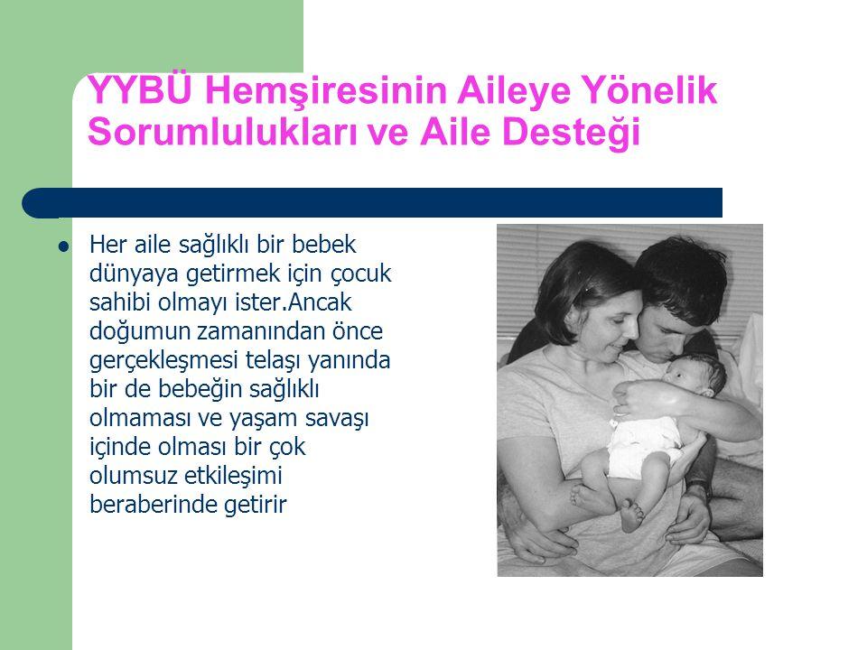 YYBÜ Hemşiresinin Aileye Yönelik Sorumlulukları ve Aile Desteği