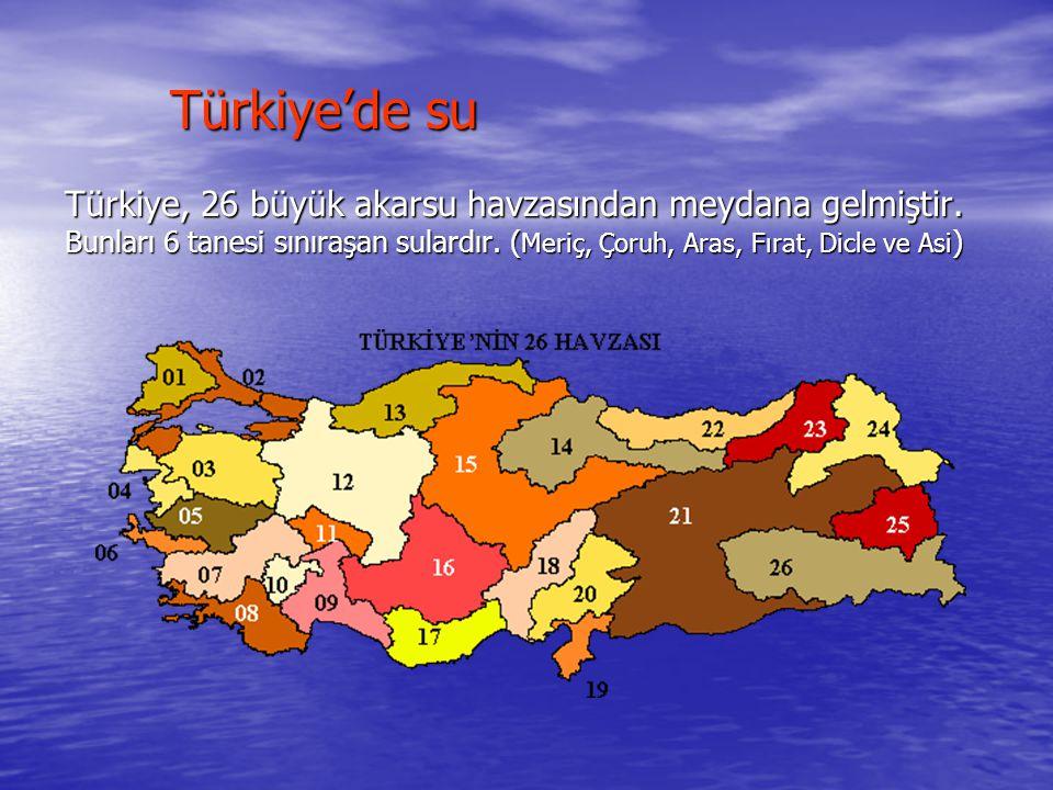 Türkiye'de su Türkiye, 26 büyük akarsu havzasından meydana gelmiştir