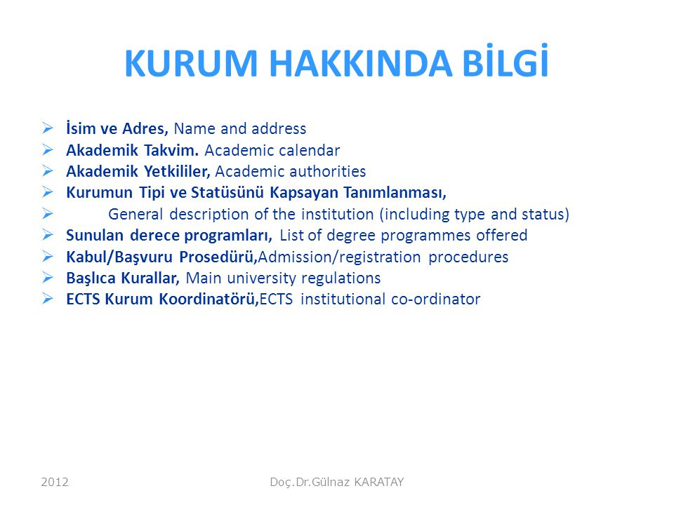 KURUM HAKKINDA BİLGİ İsim ve Adres, Name and address