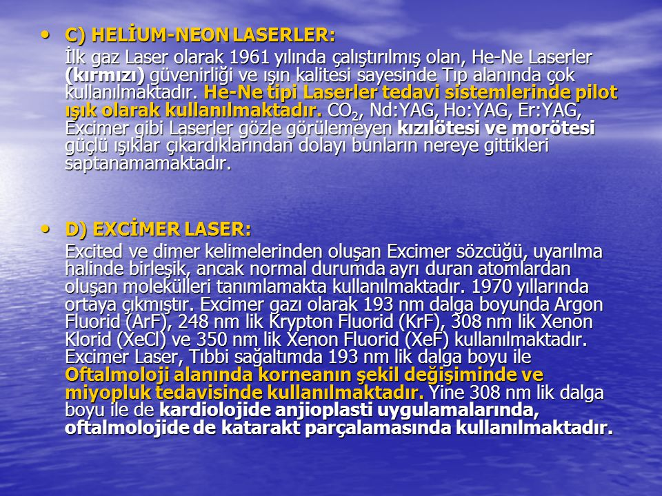 C) HELİUM-NEON LASERLER: