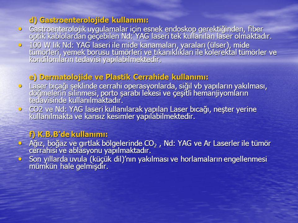 d) Gastroenterolojide kullanımı: