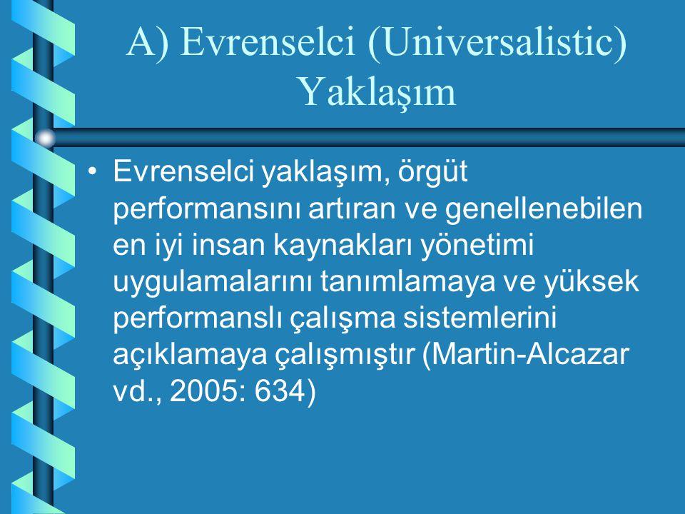 A) Evrenselci (Universalistic) Yaklaşım