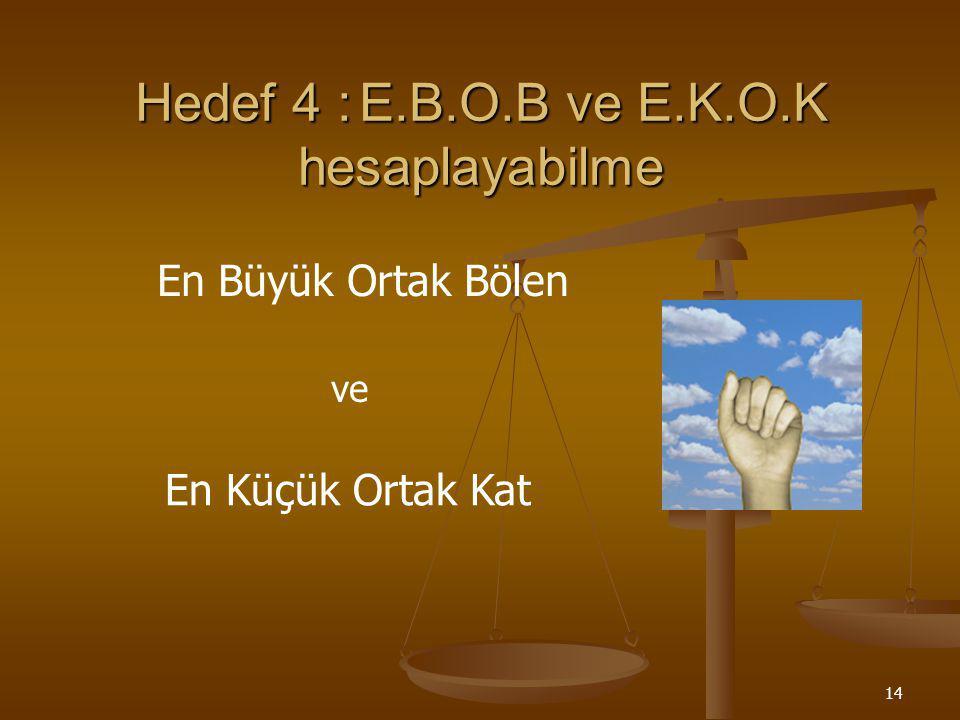 Hedef 4 : E.B.O.B ve E.K.O.K hesaplayabilme