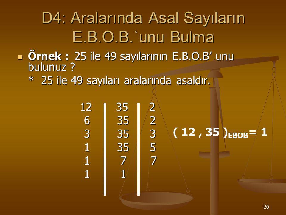 D4: Aralarında Asal Sayıların E.B.O.B.`unu Bulma