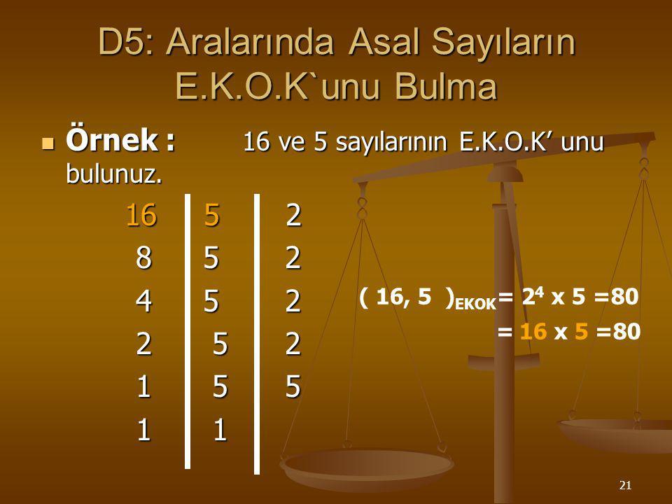 D5: Aralarında Asal Sayıların E.K.O.K`unu Bulma