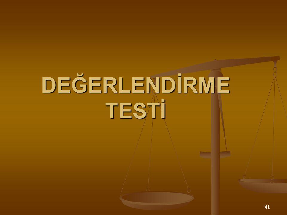 DEĞERLENDİRME TESTİ