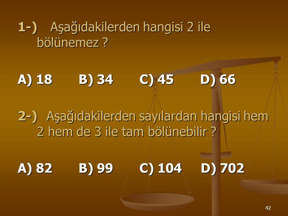 1-) Aşağıdakilerden hangisi 2 ile bölünemez