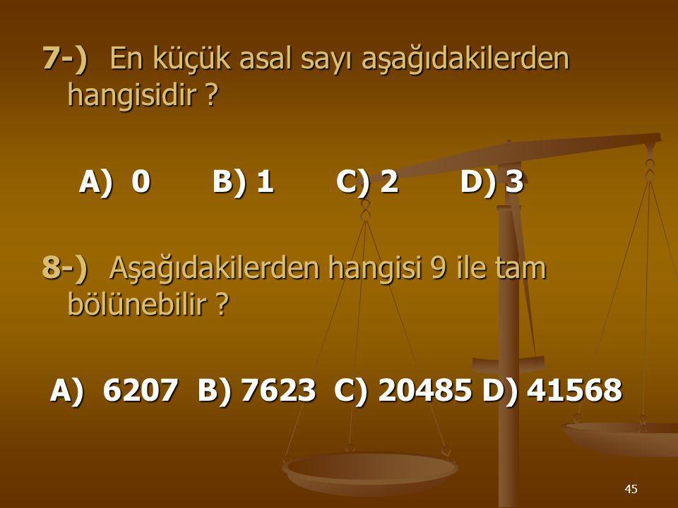 7-) En küçük asal sayı aşağıdakilerden hangisidir