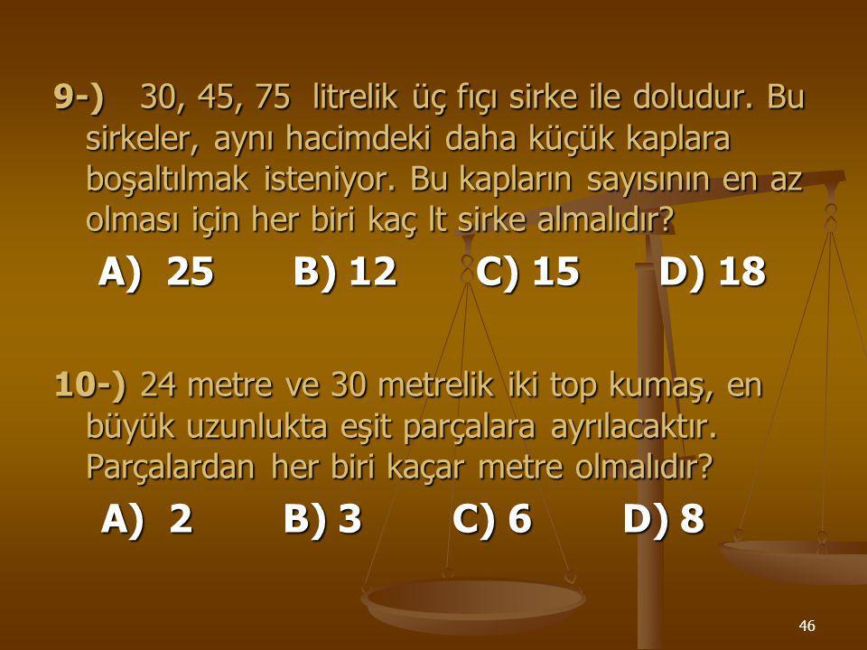 9-). 30, 45, 75 litrelik üç fıçı sirke ile doludur