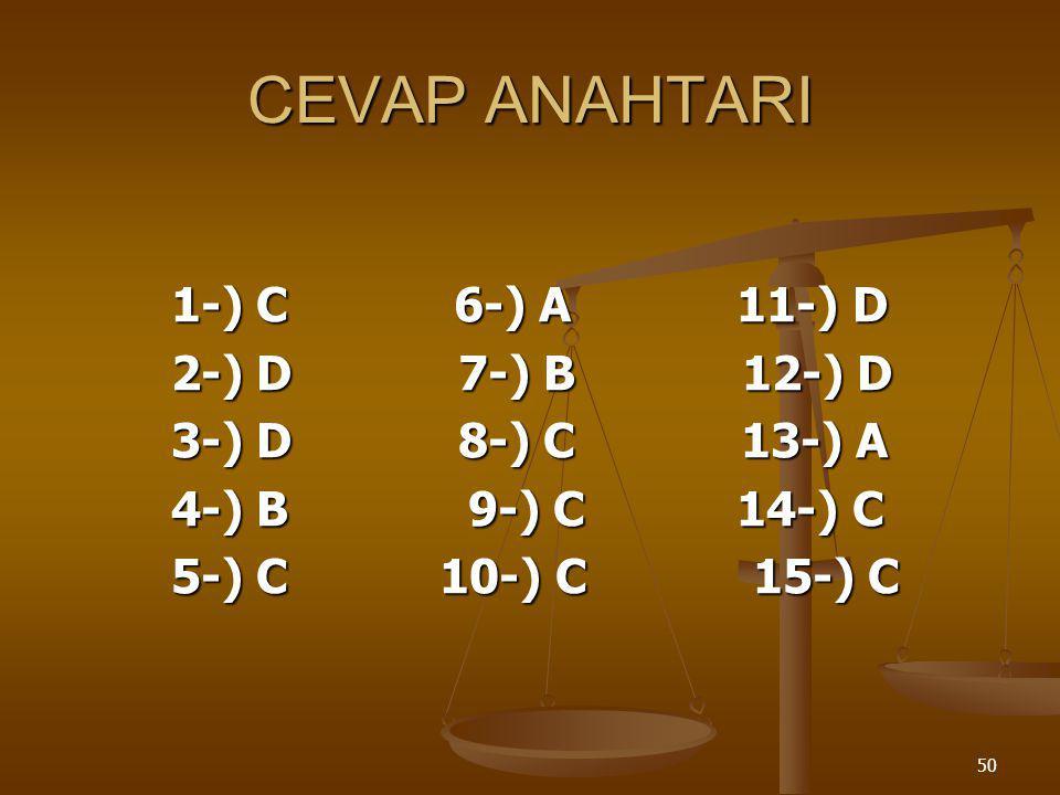 CEVAP ANAHTARI 1-) C 6-) A 11-) D 2-) D 7-) B 12-) D
