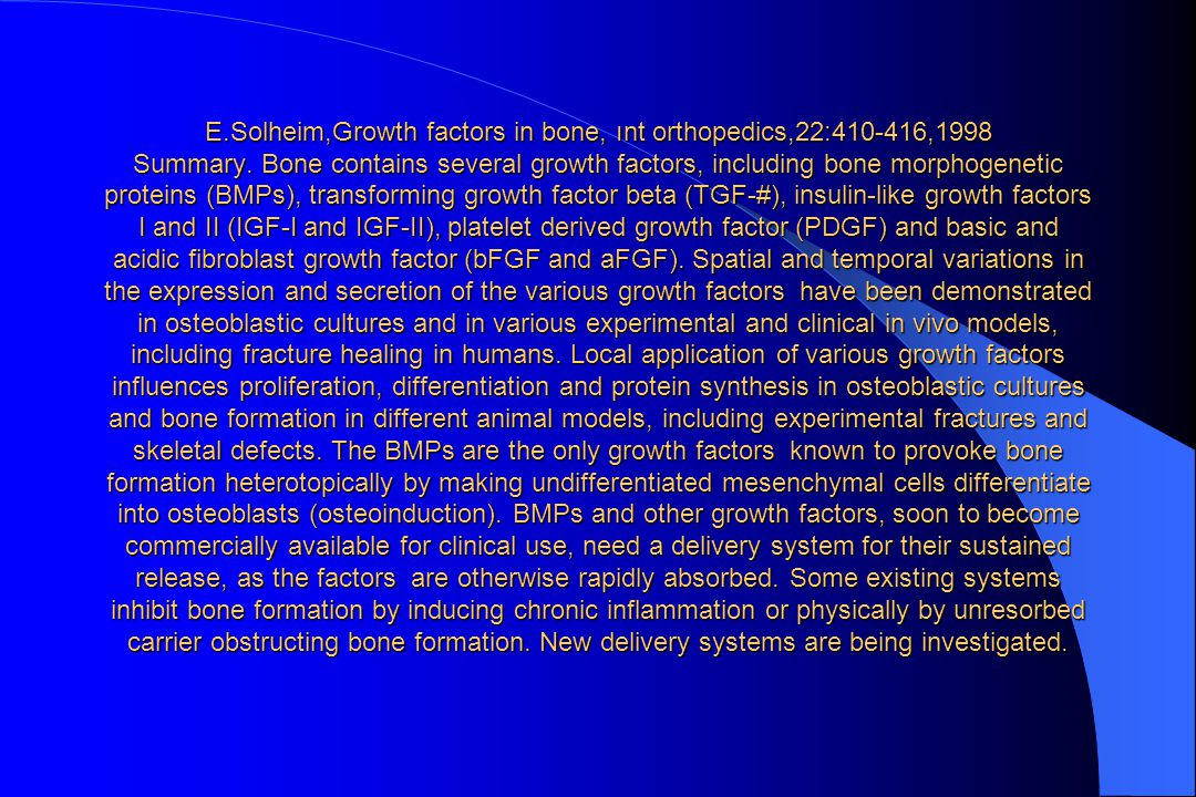 E.Solheim,Growth factors in bone, ınt orthopedics,22:410-416,1998 Summary.
