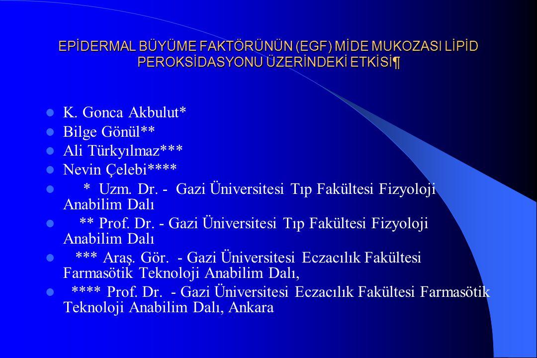 * Uzm. Dr. - Gazi Üniversitesi Tıp Fakültesi Fizyoloji Anabilim Dalı