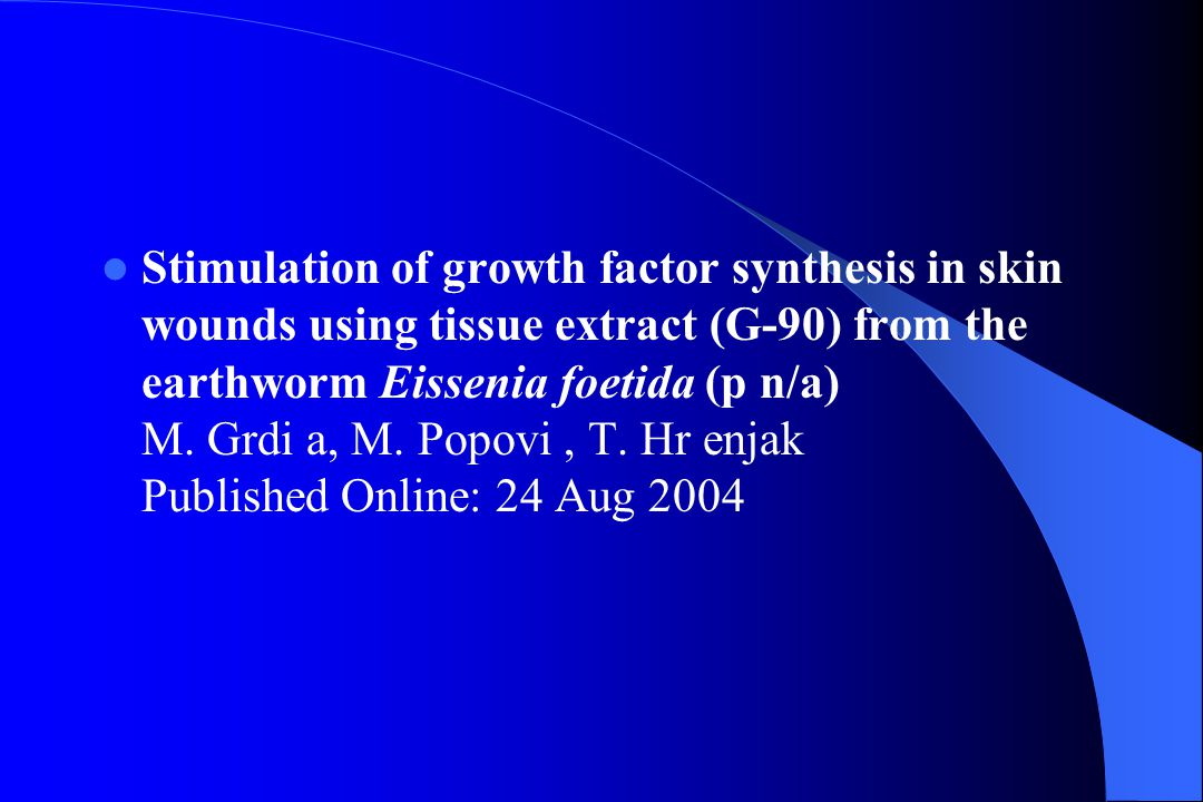 Stimulation of growth factor synthesis in skin wounds using tissue extract (G-90) from the earthworm Eissenia foetida (p n/a) M.