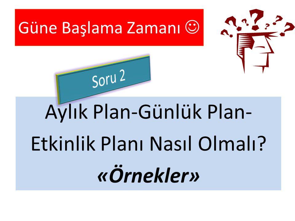 Aylık Plan-Günlük Plan- Etkinlik Planı Nasıl Olmalı «Örnekler»