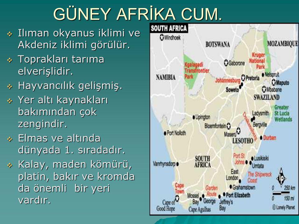 GÜNEY AFRİKA CUM. Ilıman okyanus iklimi ve Akdeniz iklimi görülür.