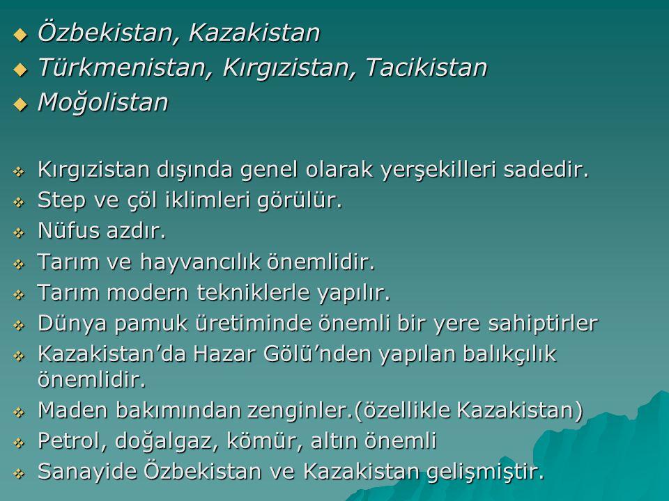 Özbekistan, Kazakistan Türkmenistan, Kırgızistan, Tacikistan