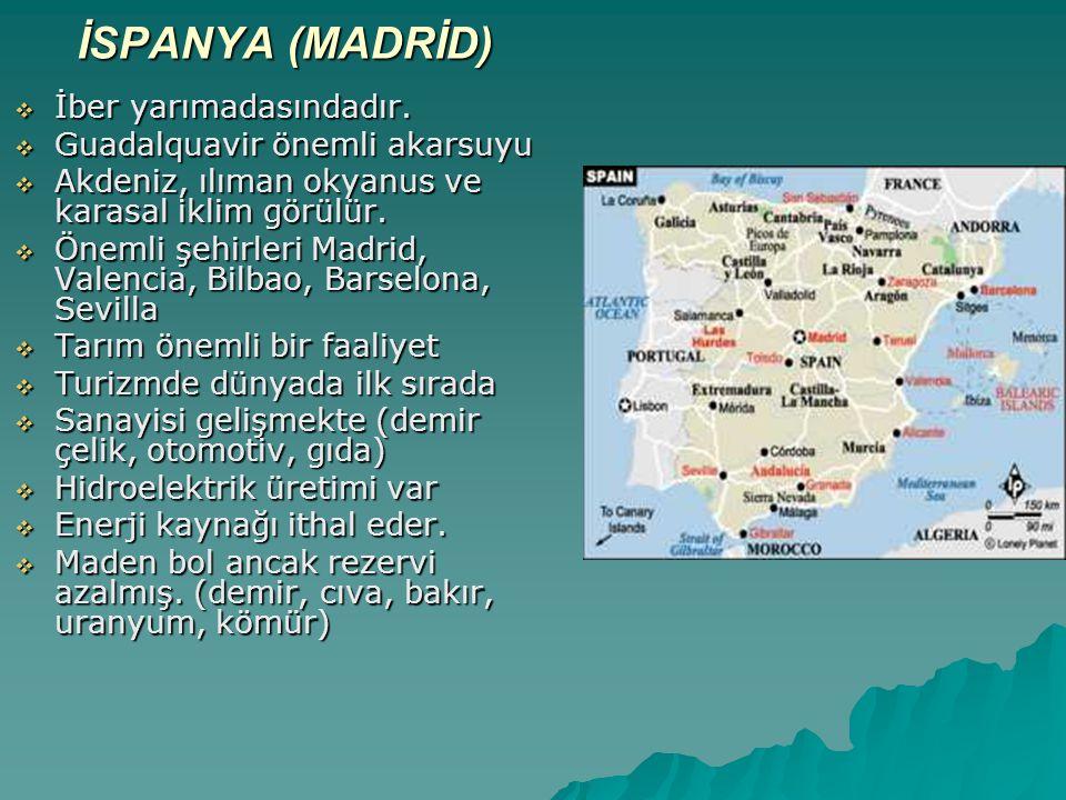 İSPANYA (MADRİD) İber yarımadasındadır. Guadalquavir önemli akarsuyu