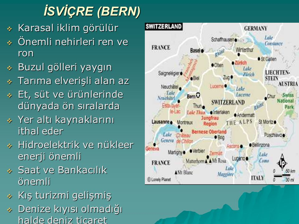 İSVİÇRE (BERN) Karasal iklim görülür Önemli nehirleri ren ve ron