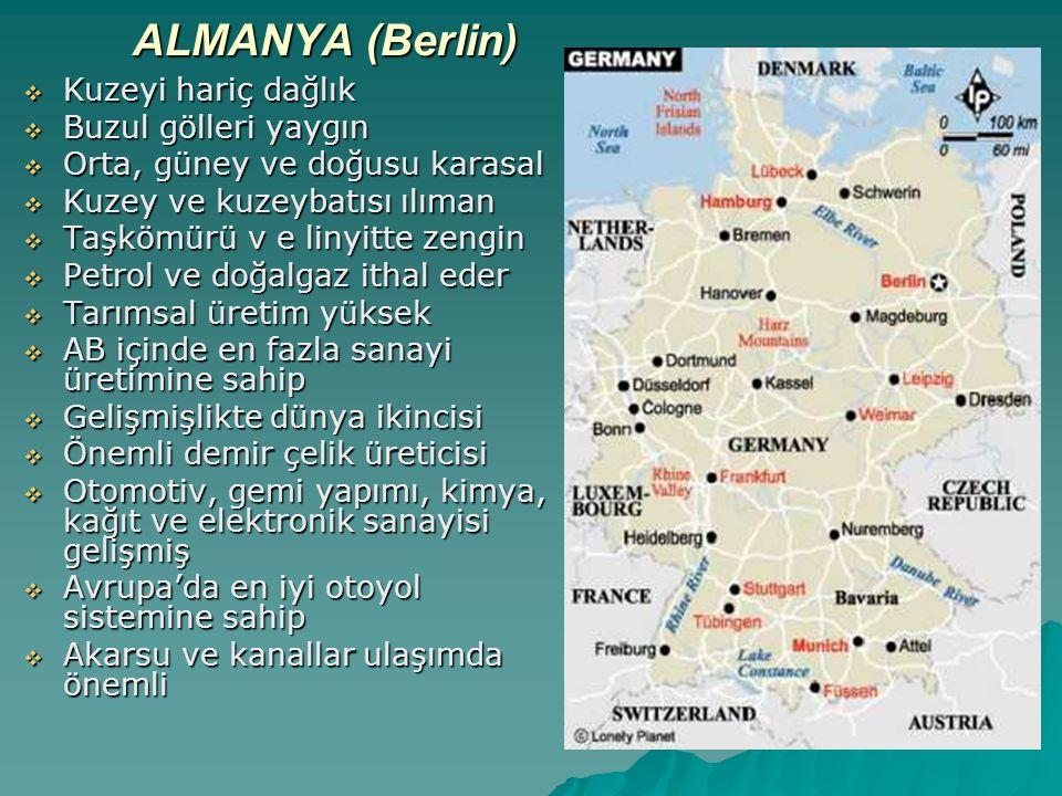 ALMANYA (Berlin) Kuzeyi hariç dağlık Buzul gölleri yaygın