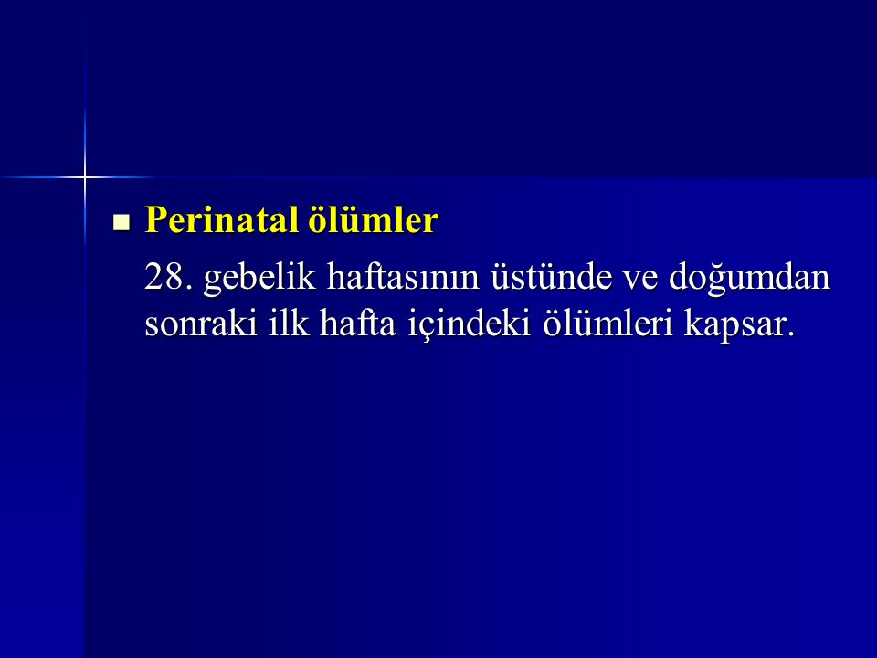 Perinatal ölümler 28.