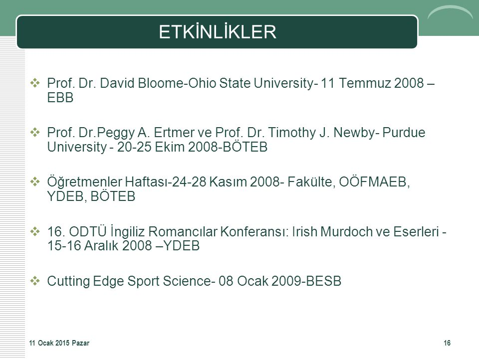 ETKİNLİKLER Prof. Dr. David Bloome-Ohio State University- 11 Temmuz 2008 –EBB.