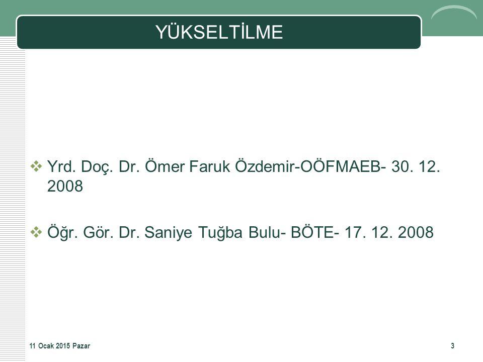 YÜKSELTİLME Yrd. Doç. Dr. Ömer Faruk Özdemir-OÖFMAEB- 30. 12. 2008