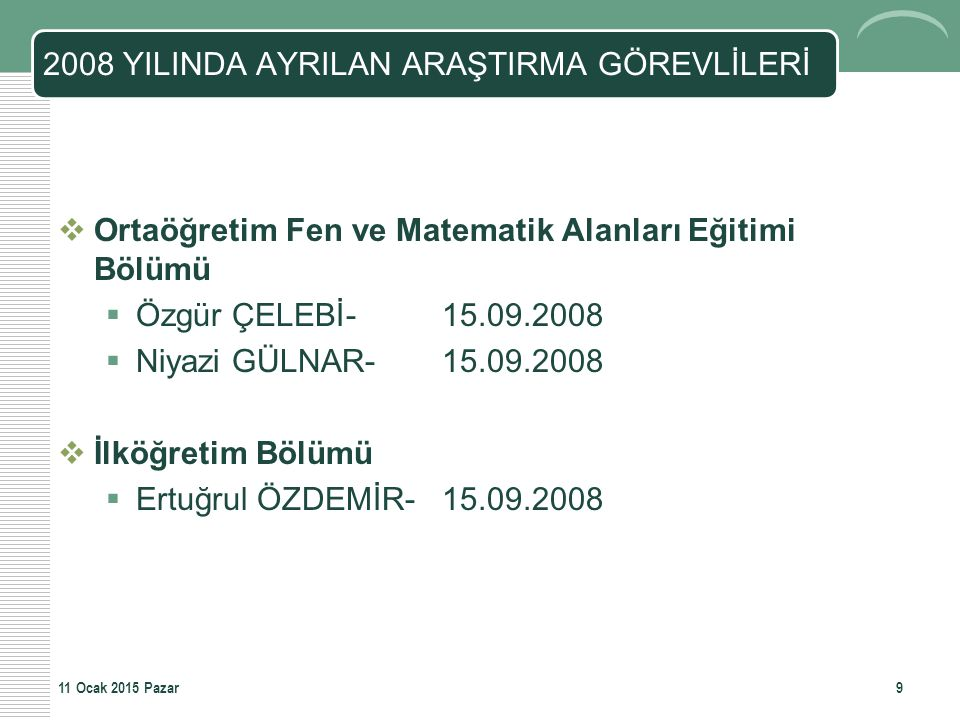 2008 YILINDA AYRILAN ARAŞTIRMA GÖREVLİLERİ