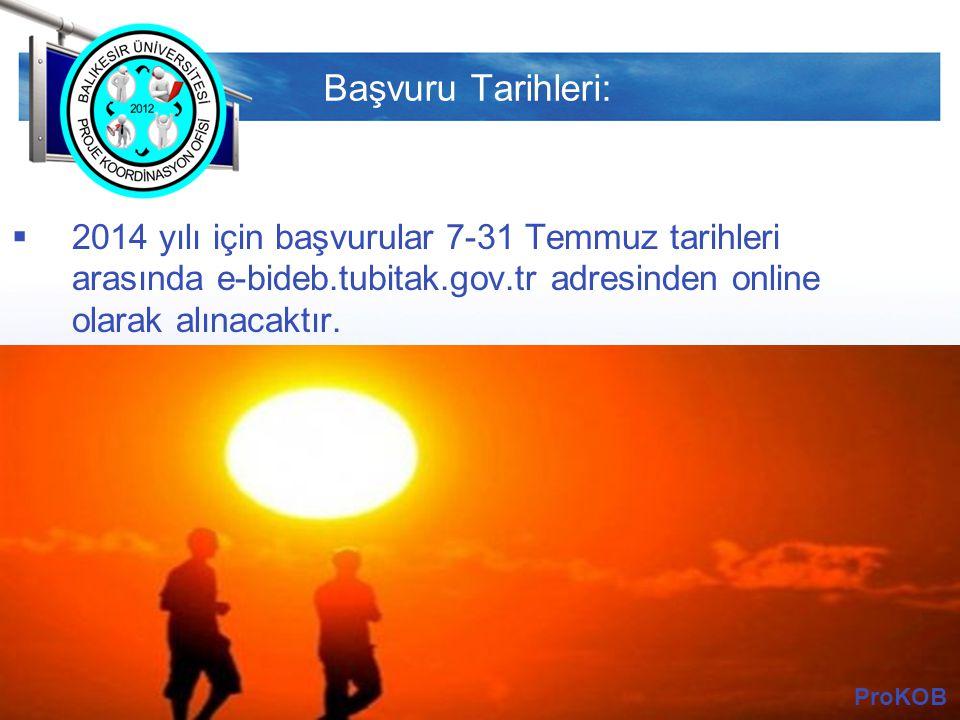 Başvuru Tarihleri: 2014 yılı için başvurular 7-31 Temmuz tarihleri arasında e-bideb.tubitak.gov.tr adresinden online olarak alınacaktır.