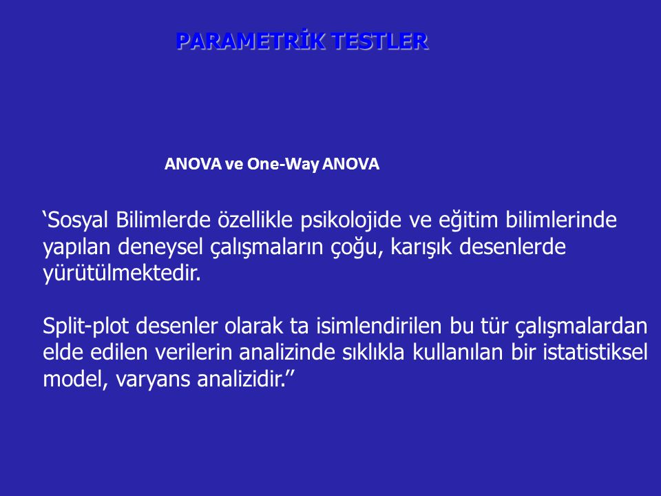 PARAMETRİK TESTLER ANOVA ve One-Way ANOVA.