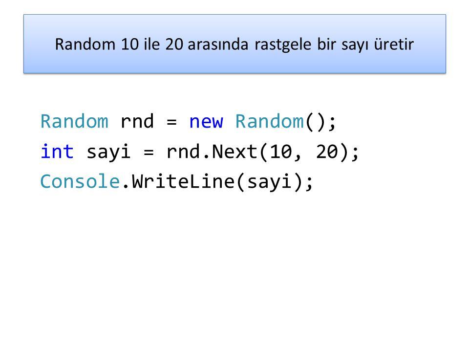 Random 10 ile 20 arasında rastgele bir sayı üretir