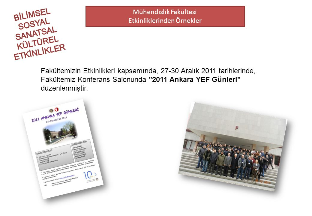 BİLİMSEL SOSYAL SANATSAL KÜLTÜREL ETKİNLİKLER Mühendislik Fakültesi