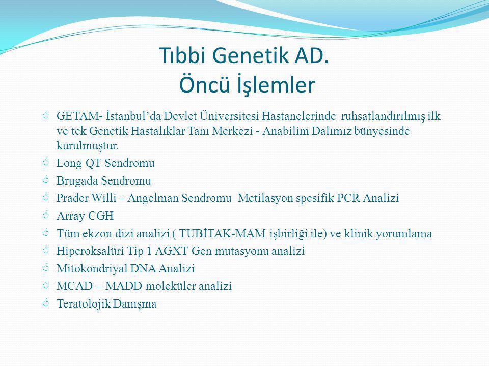 Tıbbi Genetik AD. Öncü İşlemler