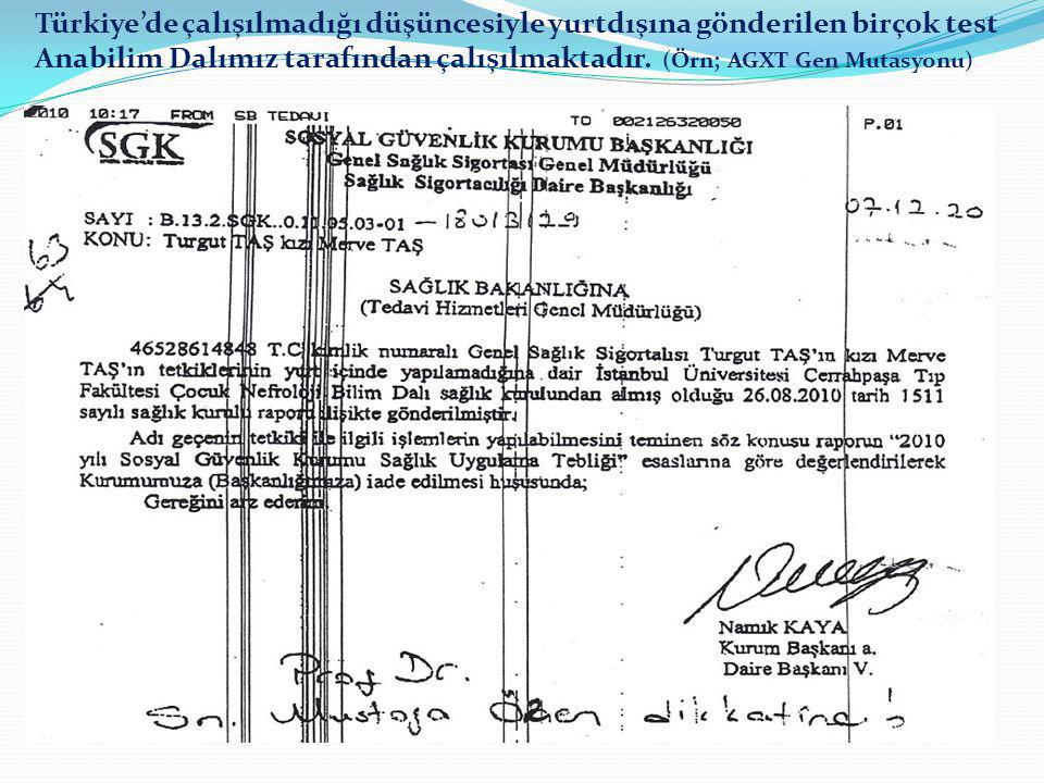 Türkiye'de çalışılmadığı düşüncesiyle yurtdışına gönderilen birçok test Anabilim Dalımız tarafından çalışılmaktadır.