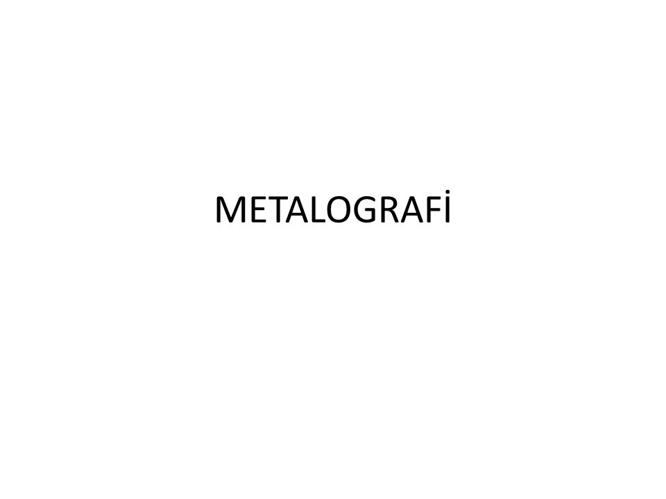 METALOGRAFİ