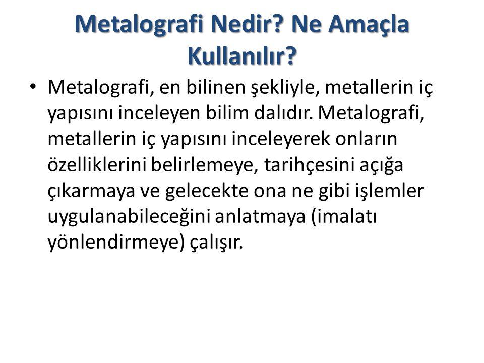 Metalografi Nedir Ne Amaçla Kullanılır