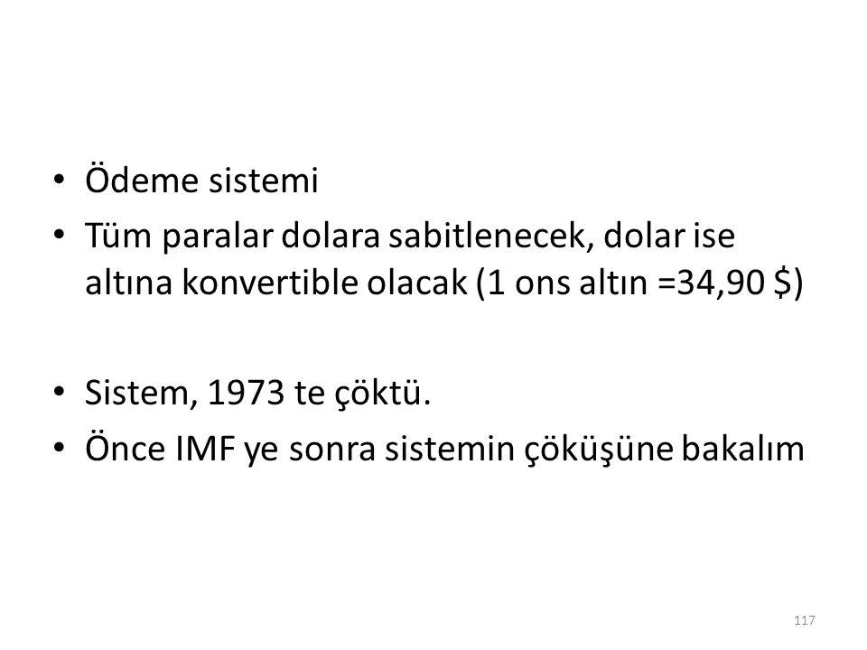 Ödeme sistemi Tüm paralar dolara sabitlenecek, dolar ise altına konvertible olacak (1 ons altın =34,90 $)