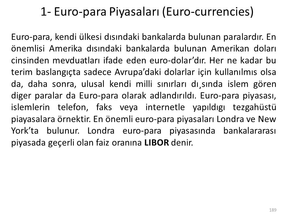 1- Euro-para Piyasaları (Euro-currencies)
