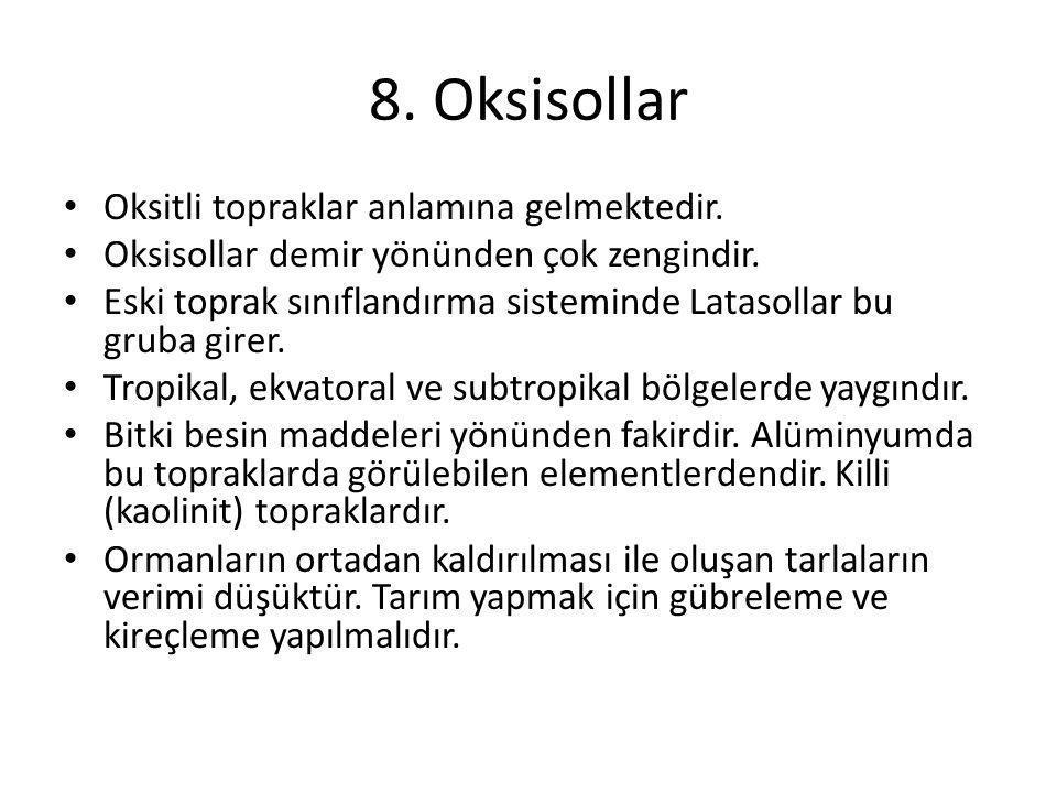 8. Oksisollar Oksitli topraklar anlamına gelmektedir.