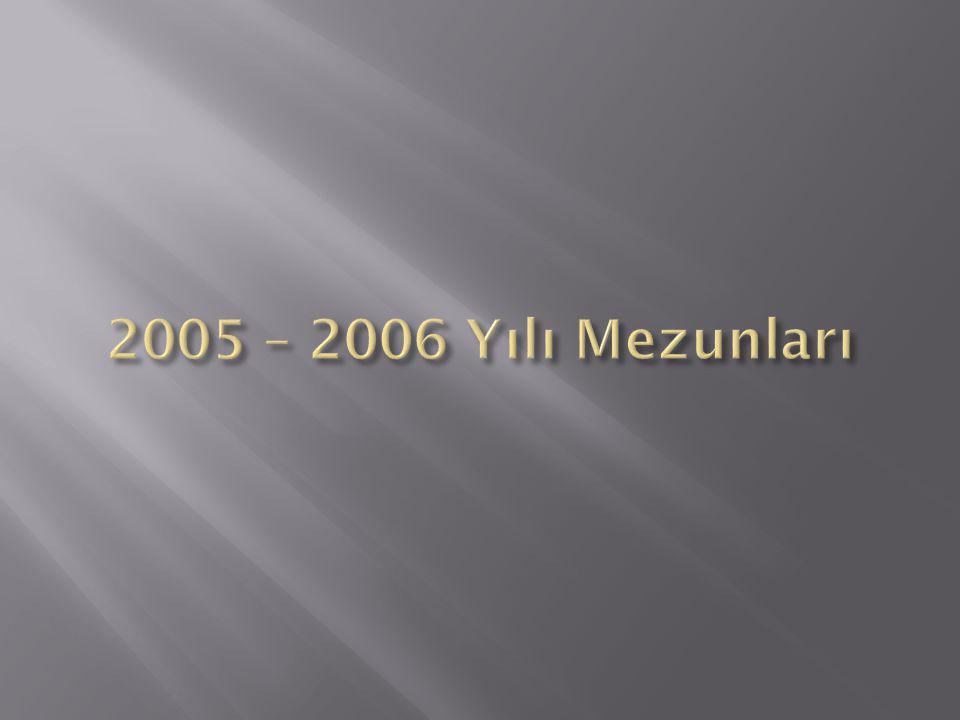2005 – 2006 Yılı Mezunları