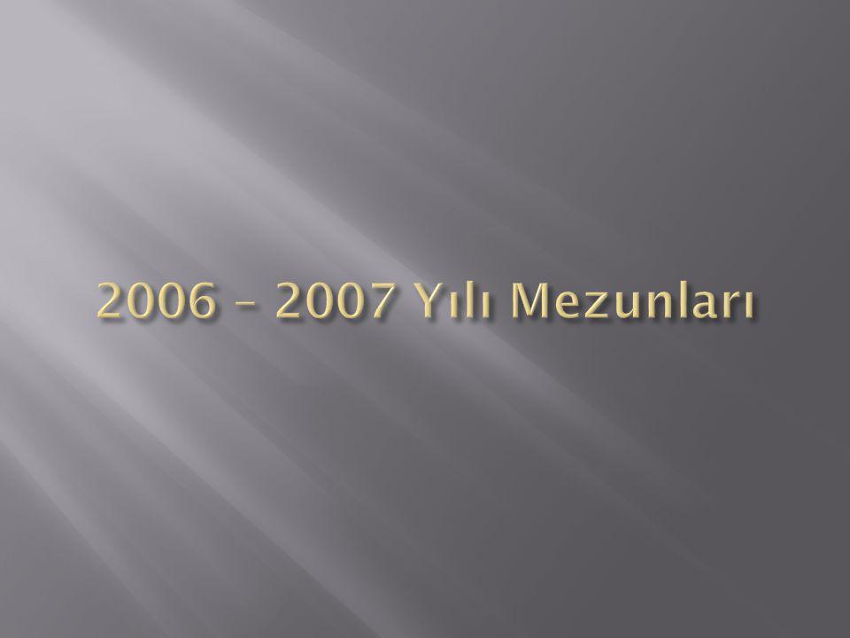 2006 – 2007 Yılı Mezunları